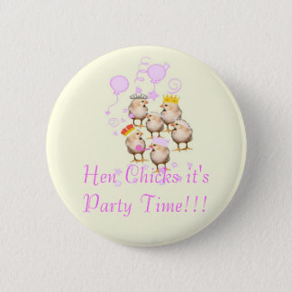 HEN CHICKS IT'S PARTY TIME!!! BADGE