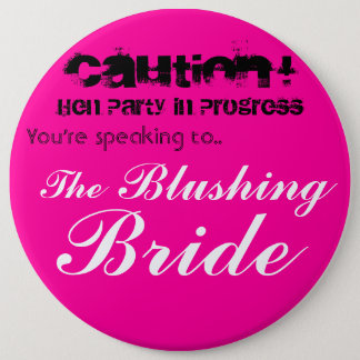 Hen Party In Progress Blushing Bride Badge XL