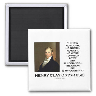 Henry Clay No South No North No East No West Quote Refrigerator Magnets