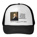 Henry Clay Would Rather Be Right Than Be President Hats