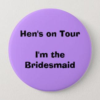 Hen's on Tour/ Bridesmaid 10 Cm Round Badge