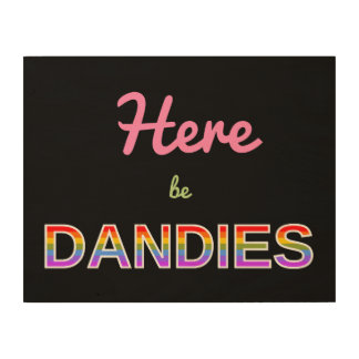 Here be DANDIES Wood Wall Art