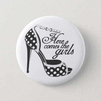 Here Comes the girls_SHOE.ai 6 Cm Round Badge