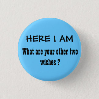 HERE I AM 3 CM ROUND BADGE
