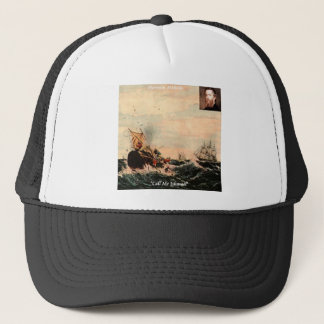 Herman Melville Call Me Ishmael Quote Trucker Hat