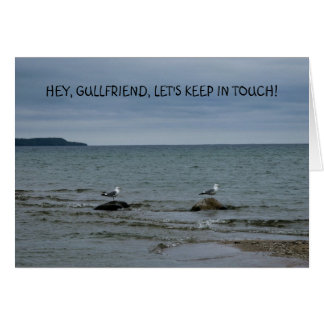 HEY, GULLFRIEND, LET'S KEEP IN TOUCH! GREETING CARD