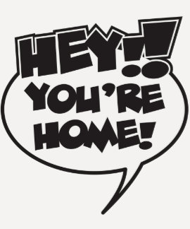 Hey!  You're Home! T-shirt