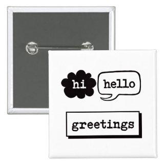 Hi Hello Greetings 15 Cm Square Badge