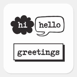 Hi Hello Greetings Square Sticker