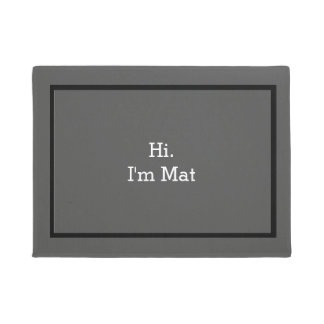 Hi I'm Mat Funny Welcome Mat for House