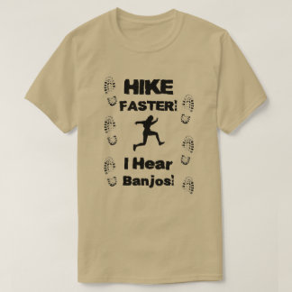 Hike Faster! Funny t-shirt