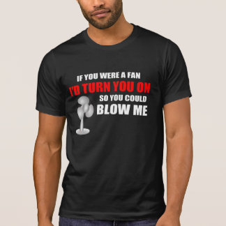 Hilarious Fan Pick Up Line T-Shirt