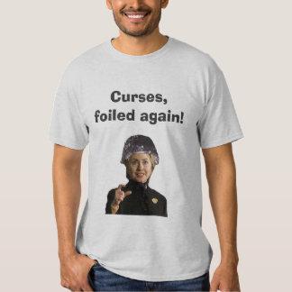 Hilary Clinton, foiled again T Shirts