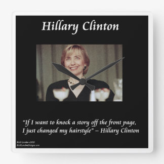 Hillary Clinton Funny Hairstyle Quote Wall Clock
