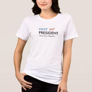 Hillary Clinton Not My President T-Shirt