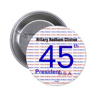 Hillary Rodham Clinton 45th President U.S.A. RWB 6 Cm Round Badge