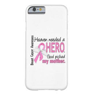 Himmel benötigte einen Held-Mutter-Brustkrebs Barely There iPhone 6 Case