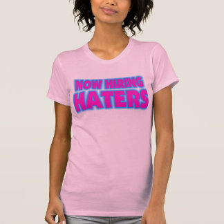 hiring haters shirt