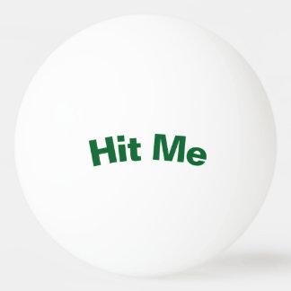 Hit Me Ping Pong Ball