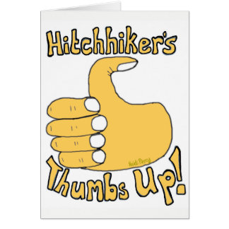 Hitchhiker's Thumbs Up Funny Cartoon Card