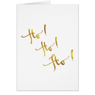 Ho Ho Ho Gold Faux Foil Metallic Quote Card