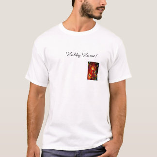 Hobby Horse! T-Shirt