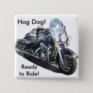 Hog Dog - Ready to Ride! 15 Cm Square Badge