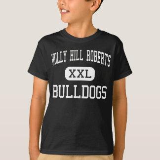 Holly Hill Roberts - Bulldogs - High - Holly Hill T-Shirt