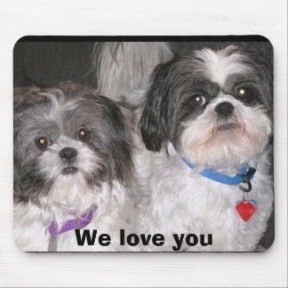 Holly& Scoot, We love you Mouse Pad