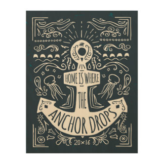 Home Is Where The Anchor Drops Wood Print
