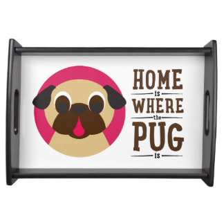 Home Is Where The Pug Is Fawn Pug Serving Tray