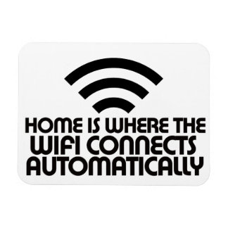 Home is where the Wifi connects automatically Rectangular Photo Magnet