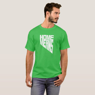 Home Means Nevada Words Tshirt St. Patricks Day