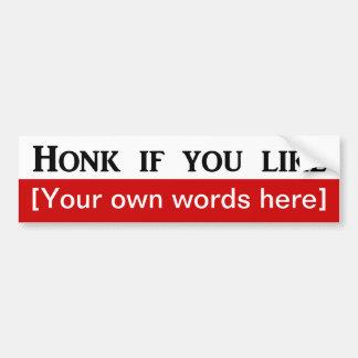 honk-if-you-like-template car bumper sticker