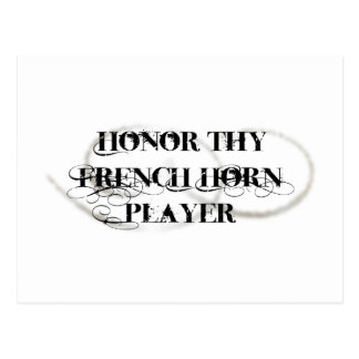 Honor Thy French Horn Player Post Cards