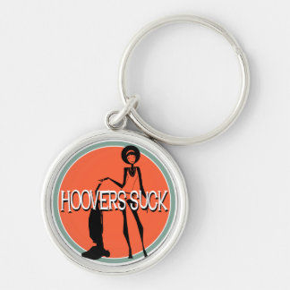 Hoovers Suck - I hate doing the housework Silver-Colored Round Key Ring