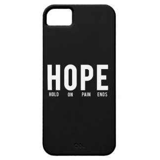 Hope…Hold On Pain Ends iPhone 5 Case