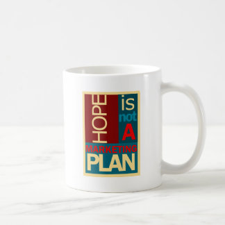 Hope is not a Marketing Plan Coffee Mug