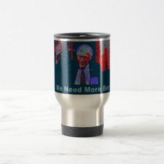 """Hope-Style"" We Need More Bernie 2016 Travel Mug"