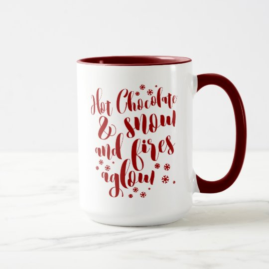 Hot Chocolate & Snow And Fires Aglow Typography Mug
