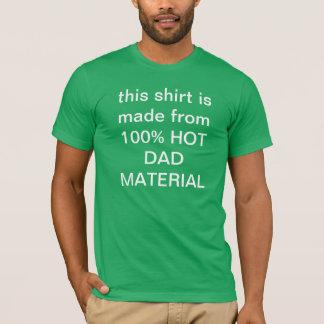 hot dad material T-Shirt