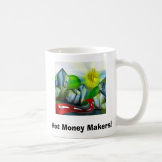 Hot Money Makers! Mug