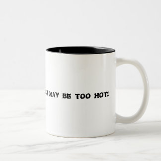 hotcoffee!, BEWARE! I MAY BE TOO HOT! Two-Tone Mug