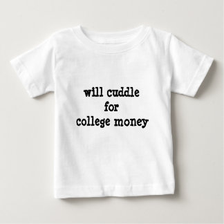 House of Heron original WILL CUDDLE FOR COLLEGE $ Baby T-Shirt
