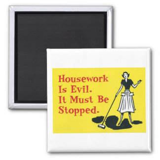 house work is evil square magnet