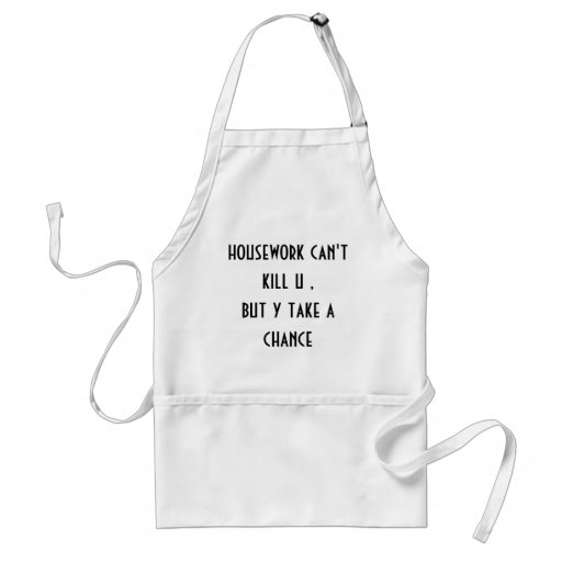 housework can't kill you apron