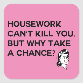 Housework can't kill you sticker