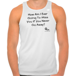 """""""How Am I Going To Miss You"""" T-Shirt"""