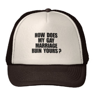 HOW DOES MY MARRIAGE RUIN YOURS MESH HATS