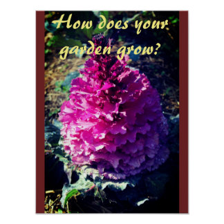 How Does Your Garden Grow? Poster